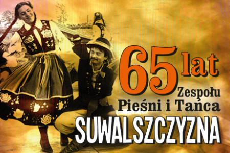 Organizujemy jubileusz 65-lecia ZPiT Suwalszczyzna